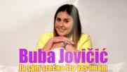 Buba Jovicic 2016 - Ja sam srecna sto vas imam