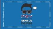  Южнокорееца със своя нов луд танц   Psy - Gentleman ( Официално Видео )