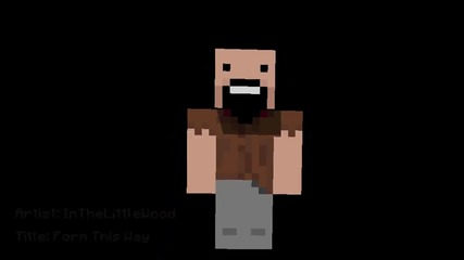 Minecraft - Form This Way (minecraft Parody of Lady Gaga's Born This Way)