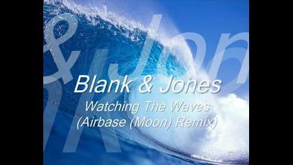 Blank & Jones - Watching The Waves (moon Remix)