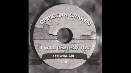 Christian Craken - I Will Destroy you (original Mix)