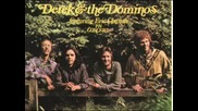 Derek And The Dominos - Why Does Love Got To Be So Sad