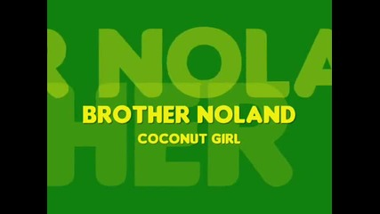 Brother Noland - Coconut Girl