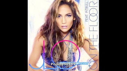 Jennifer Lopez - On The Floor (feat. Pitbull) Hq [final Version]