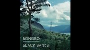 Bonobo - Black Sands - Stay The Same Feat Andreya Triana