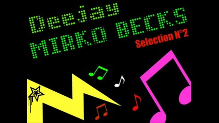 Dj Mirko Becks - Master Mix House - Commerciale Hit 2010 Selection N°2