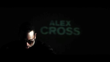 Alex Cross Feat. Dina Rae - Trick Trick