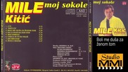 Mile Kitic i Juzni Vetar - Boli me dusa za zenom tom (Audio 1994)