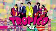 Tropico Band - Gde si ? (Official Audio 2015.)HD