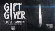 Gift Giver - Loose Cannon (ft. Frankie Palmeri)