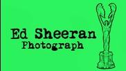 * Превод * Ed Sheeran - Photograph [ Official Audio ]