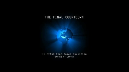 The Final Countdown - Il Senso feat. James Christian (europe cover)
