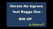 Хората На Изгрева И Ragga One - Big Up