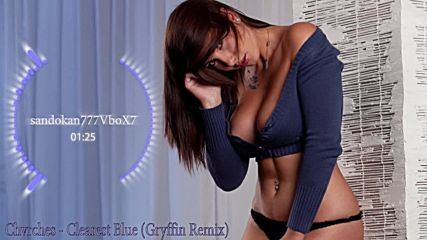 Chvrches - Clearest Blue ( Gryffin Remix )