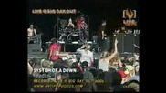 System Of A Down - Needles - Live