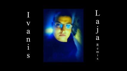 Ivanis - Laja - Remix Dj Amatiora