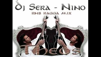 Dj Sera - Nino - Theos (rnb Ragga Remix)