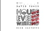 David Zowie - House Every Weekend (nick Olivetti Remix)