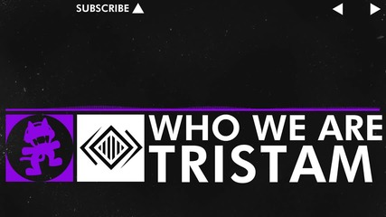 [dubstep] - Tristam - Who We Are
