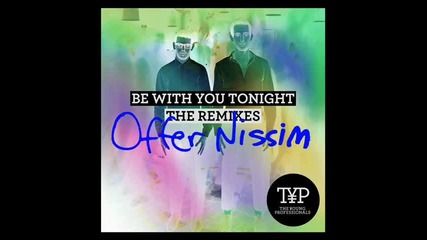 [release]offer Nissim-be With You Tonight (ft.typ)(radio Mix)