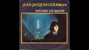 Jean-jacques Goldman - Encore Un Matin (version Longue Remixee 1984)