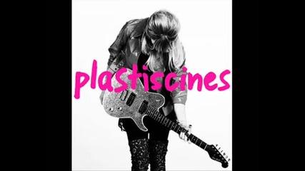 Plastiscines - Im Down