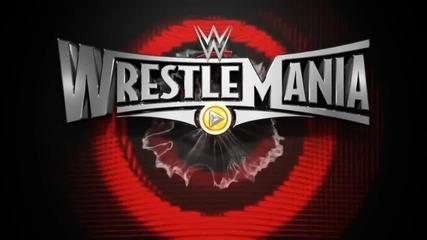 Wwe Wrestlemania 31 - Промо