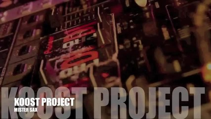 Румънско 2013!! Koost Project - Мister Sax (original mix radio edit)