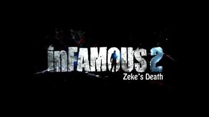 Zeke_s Death Music (infamous 2)