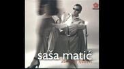 Sasa Matic - Kad Ljubav Zakasni