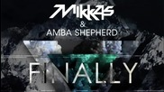 Mikkas & Amba Shepherd - Finally (original Mix)