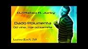 Dj Pletex ft Jurky - Dado polumenta - Od vina, nije od karmina (latino rmx 2011)