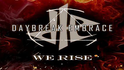 Daybreak Embrace - We Rise (превод)