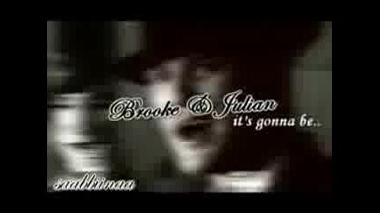Brooke/julian - Its Gonna Be Love