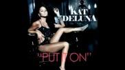 Kat Deluna Feat Lil Wayne - Put It On (official Music Hq)