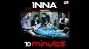 Promo!!! Inna - 10 Minutes feat. Play & Win ( Remix March 2010) )