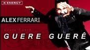 2013 • Alex Ferrari - Guere Guere ( Official Audio ) /latino dance/
