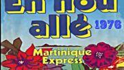 Martinique Express --en nou alle--1976 inst.