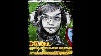 Dis feat. Drebniq, Sistah187, Ndoe & Marinski - Tova sum az (nasos Benz or Bentley Edit)