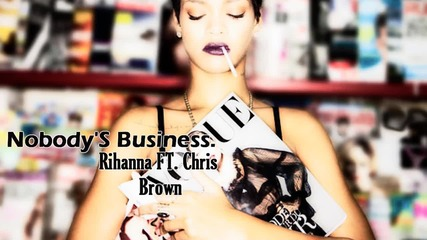 + Текст - Премиера 2012 - Rihanna ft Chris Brown - Nobody's Business