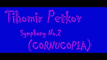 04 - Tihomir Petkov - Symphony No.2 Cornucopia - Act Four - Short Sample