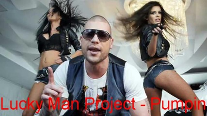 Lucky Man Project - Pumpin