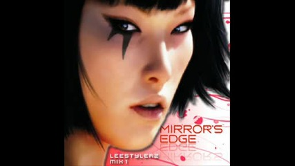 Mirrors Edge Sountrack RemixByLeestylerz