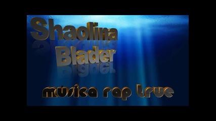 Shaolina feat. Blader - Musica rap True