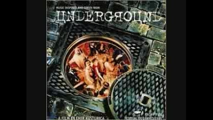 Goran Bregovic - Underground kuchek