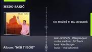 !!! Medo Sakic - Ne Mozes Ti Da Mi Sudis 2014 - Медо Сакич - Не Можеш Ти Да Ме Съдиш