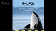 K - Klass And Bobbi Depasois - Let Me Show You ( K - Klass 2015 Radio Edit )
