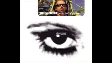 Balearic Bill - Destination Sunshine (tiesto Airport Mix)