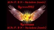 M.w.p. & X - Na kolene (remix)