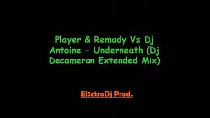 Player & Remady Vs Dj Antoine - Underneath